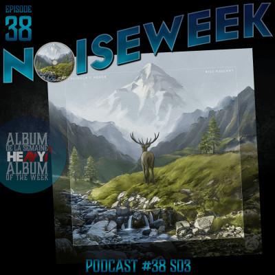 Noiseweek #38 Saison 3