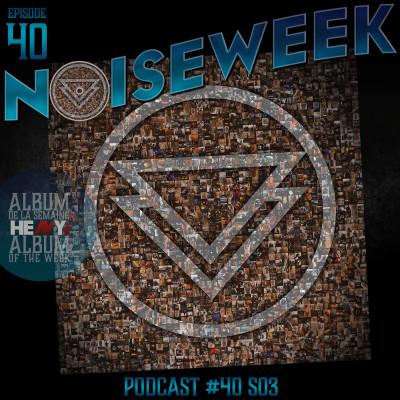 Noiseweek #40 Saison 3