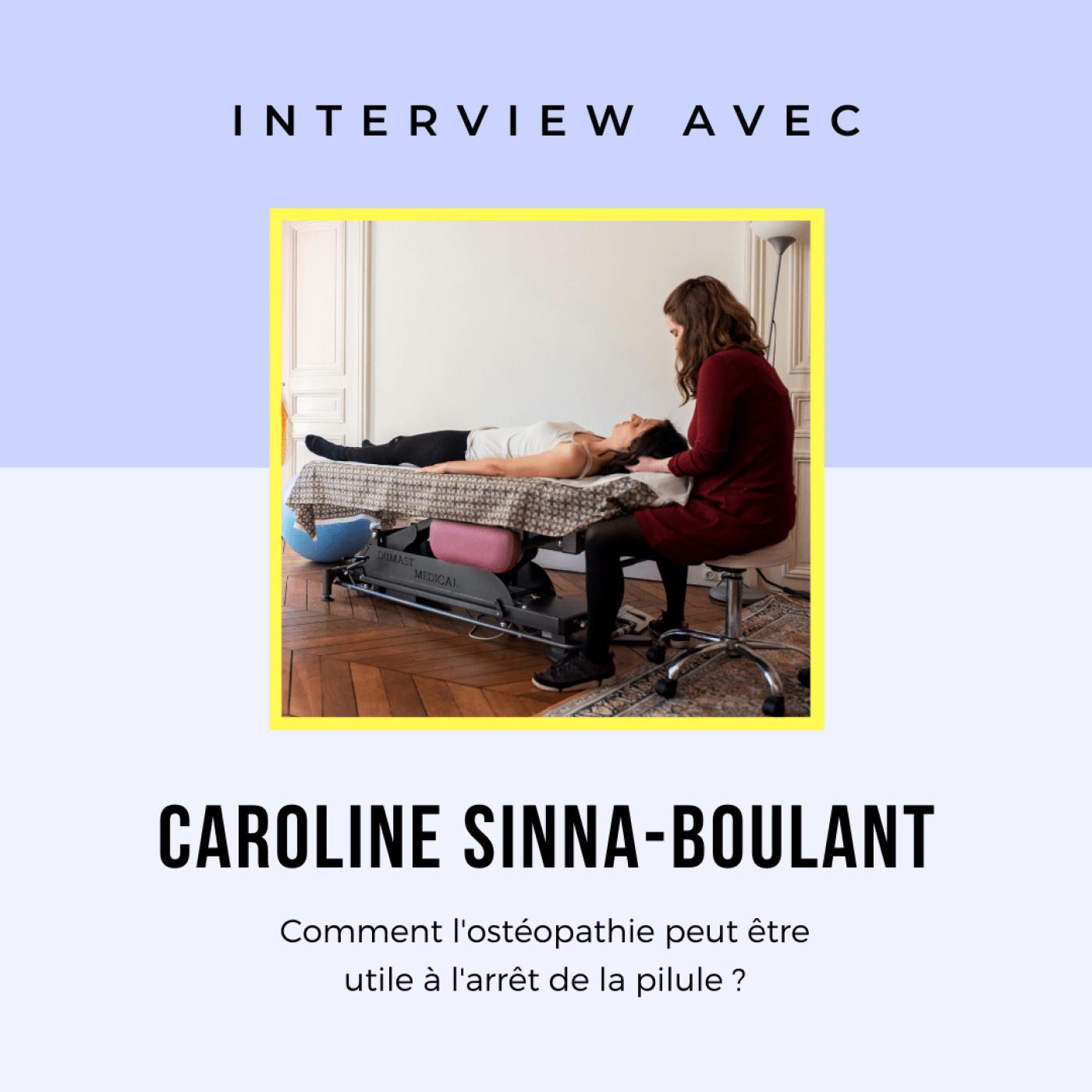 ITW#2 - Caroline Sinna-Boulant : Comment l'ostéopathie peut être utile à l'arrêt de la pilule ?