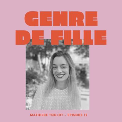 #12 - Mathilde Toulot, la créativité et le choix de l'écriture cover