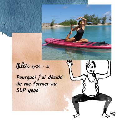 Ep 24 -  Pourquoi j'ai choisi de me former au SUP Yoga cover