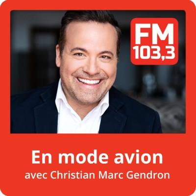 Image of the show En mode avion avec Christian Marc Gendron au FM 103,3
