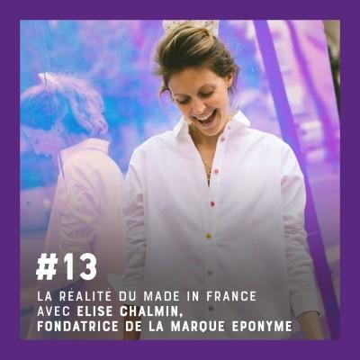 Episode #13 - La réalité du made in France - Entretien avec Elise Chalmin, fondatrice de la marque éponyme cover