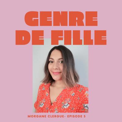 #3 - Morgane Clergue, devenir entrepreneure et repenser le post partum cover