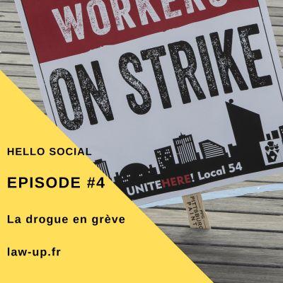 Épisode #4 - La Drogue en grève