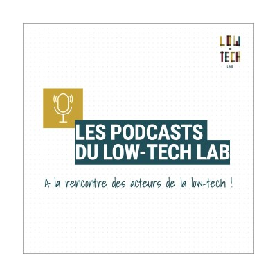 Image of the show Les Podcasts du Low-tech Lab