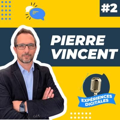Expériences Digitales #2 | Pierre Vincent, Directeur Marketing & E-commerce du Groupe ECF cover