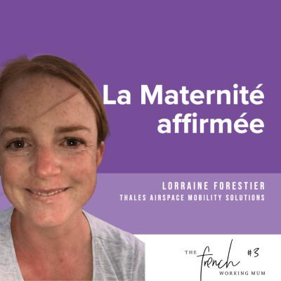 #3 - Lorraine FORESTIER - La Maternité Affirmée cover