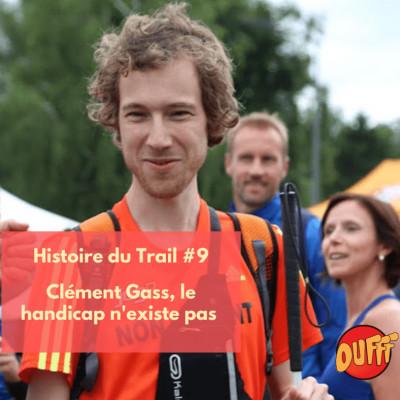 Histoire du Trail #9 - Clément Gass, le handicap n'existe pas cover