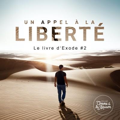Un appel à la liberté : livre d'Exode #2 | Message de l'Église Comme à la Maison cover