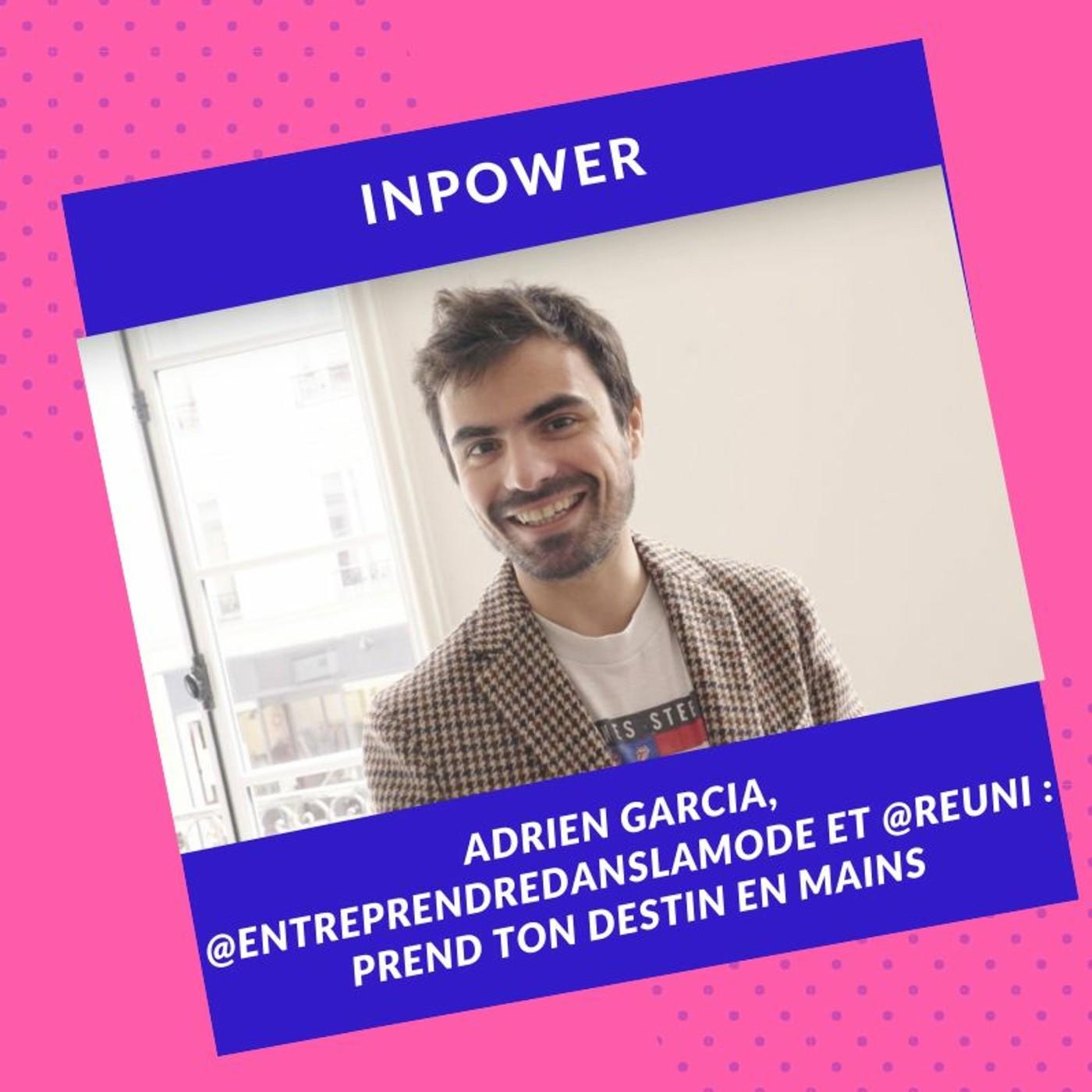 Adrien Garcia, podcasteur et entrepreneur - Prends ton destin en mains
