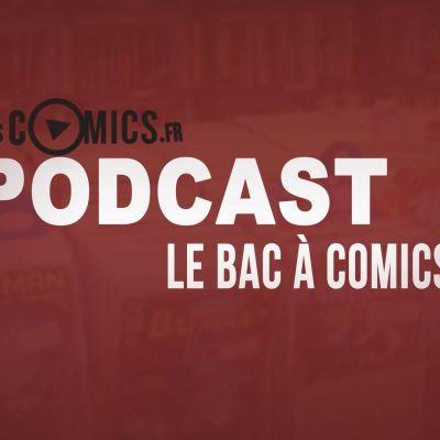 Le Bac à comics - Episode 2