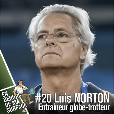 #20 - Luis Norton de Matos, entraîneur globe-trotteur cover