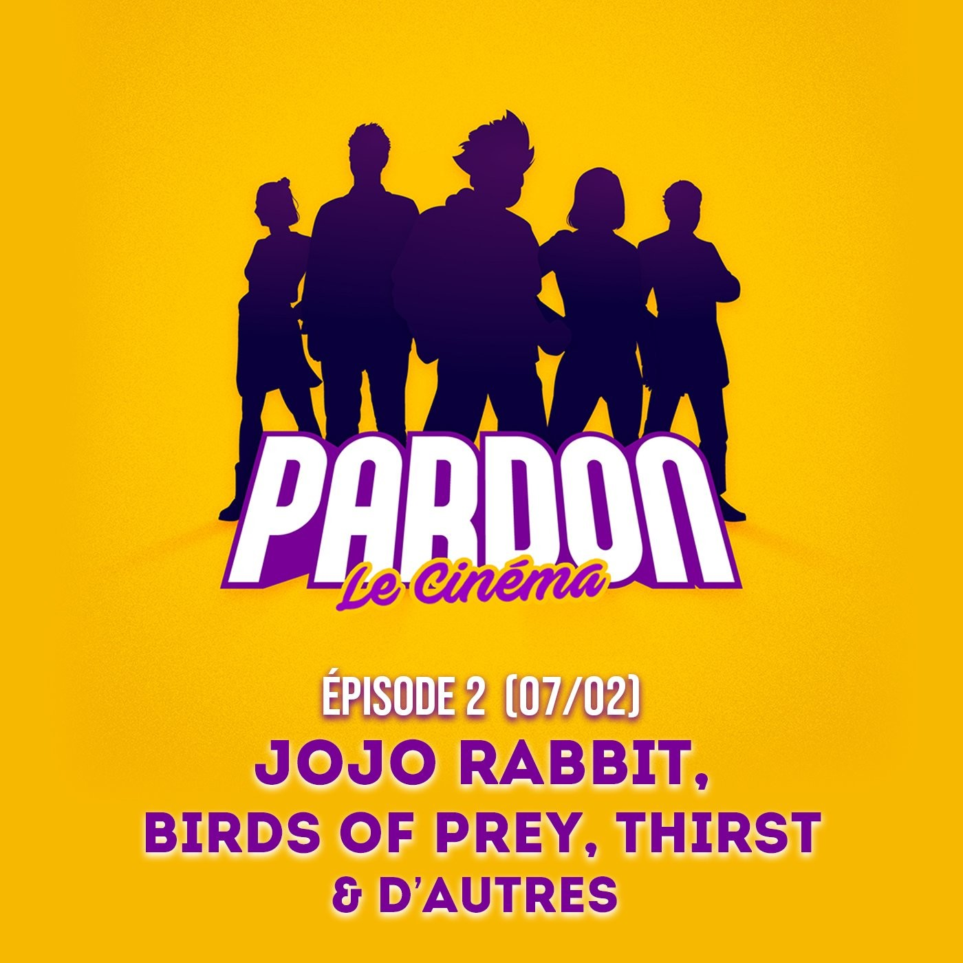 EP.2 - JOJO RABBIT, BIRDS OF PREY, THIRST (& d'autres...)