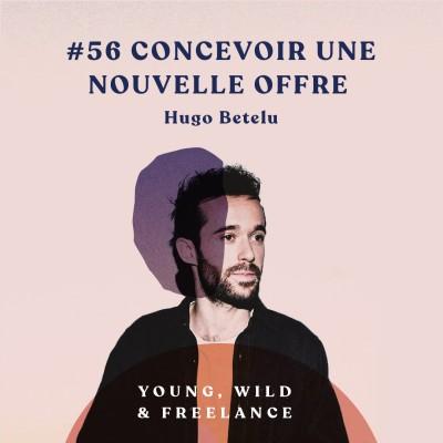 56. Concevoir une nouvelle offre - avec Hugo Betelu cover