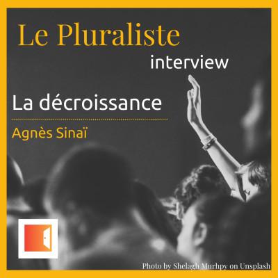 La décroissance : origine, constats et propositions avec Agnès Sinaï cover