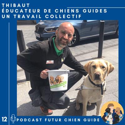 Thibaut - Educateur de chiens guides, un travail collectif cover