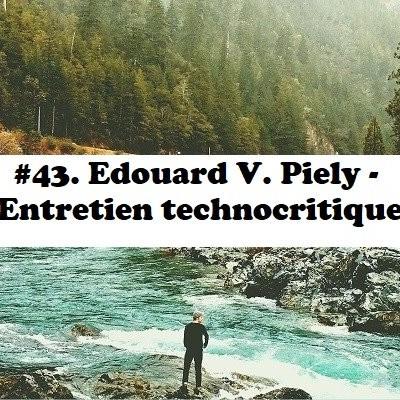 #43: Edouard V. Piely - Entretien technocritique cover