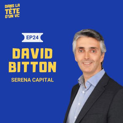 #24 David Bitton VC chez Serena : Sur son rôle d'Operating Partner chez Serena, ses expériences entrepreneuriales et la gestion du covid-19 cover