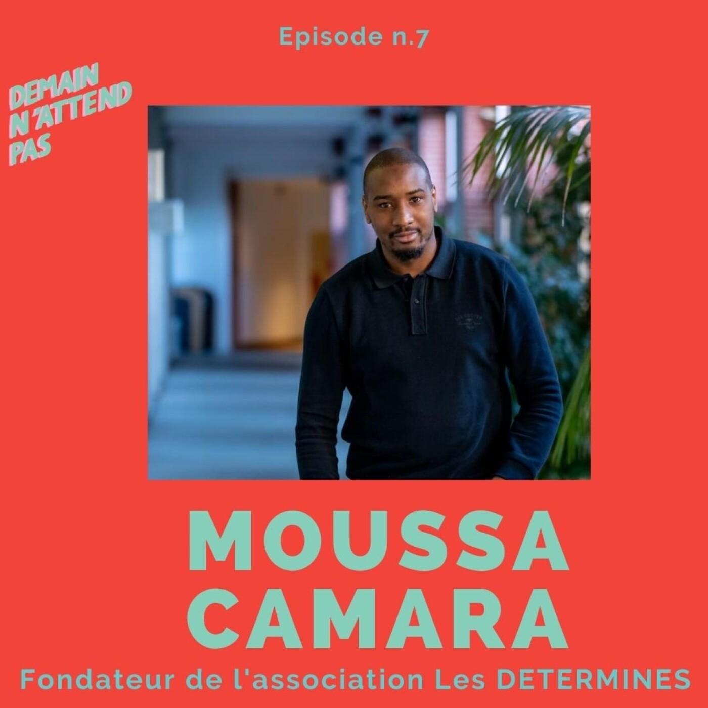 7- Moussa Camara, fondateur des Déterminés, association pour favoriser l'entreprenariat dans les quartiers