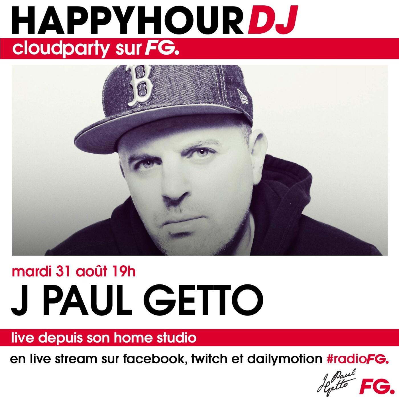 HAPPY HOUR DJ : J PAUL GETTO