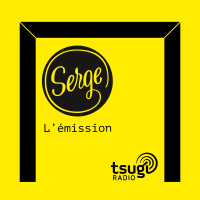 Image of the show Serge, l'émission [Tsugi Radio]