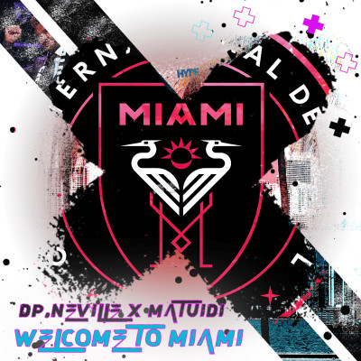 HYPE PODACST MLS : DP, NEVILLE ET MATUIDI, WELCOME TO MIAMI cover