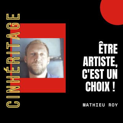 #26 – MATHIEU ROY : ÊTRE ARTISTE, C'EST UN CHOIX ! cover