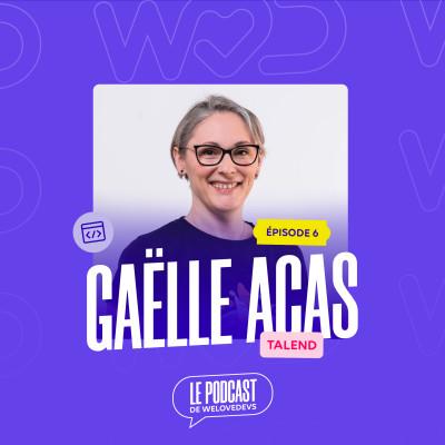 #6 - Gaëlle Acas - Un développeur est disponible, pour le dev, mais aussi pour son appli, en vie jusqu'à la Prod cover