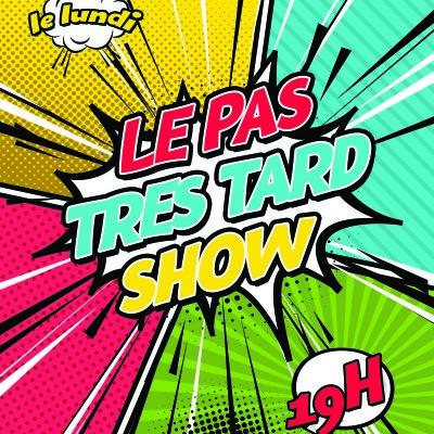 Le Pas Très Tard Show - Emission du 31/08/2020 [La Rentrée du PTTS !] cover