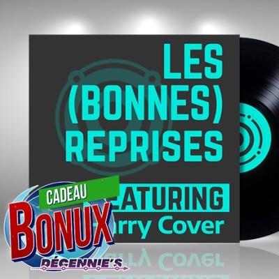 Cadeau Bonux -37- Les (bonnes) reprises des 80's cover