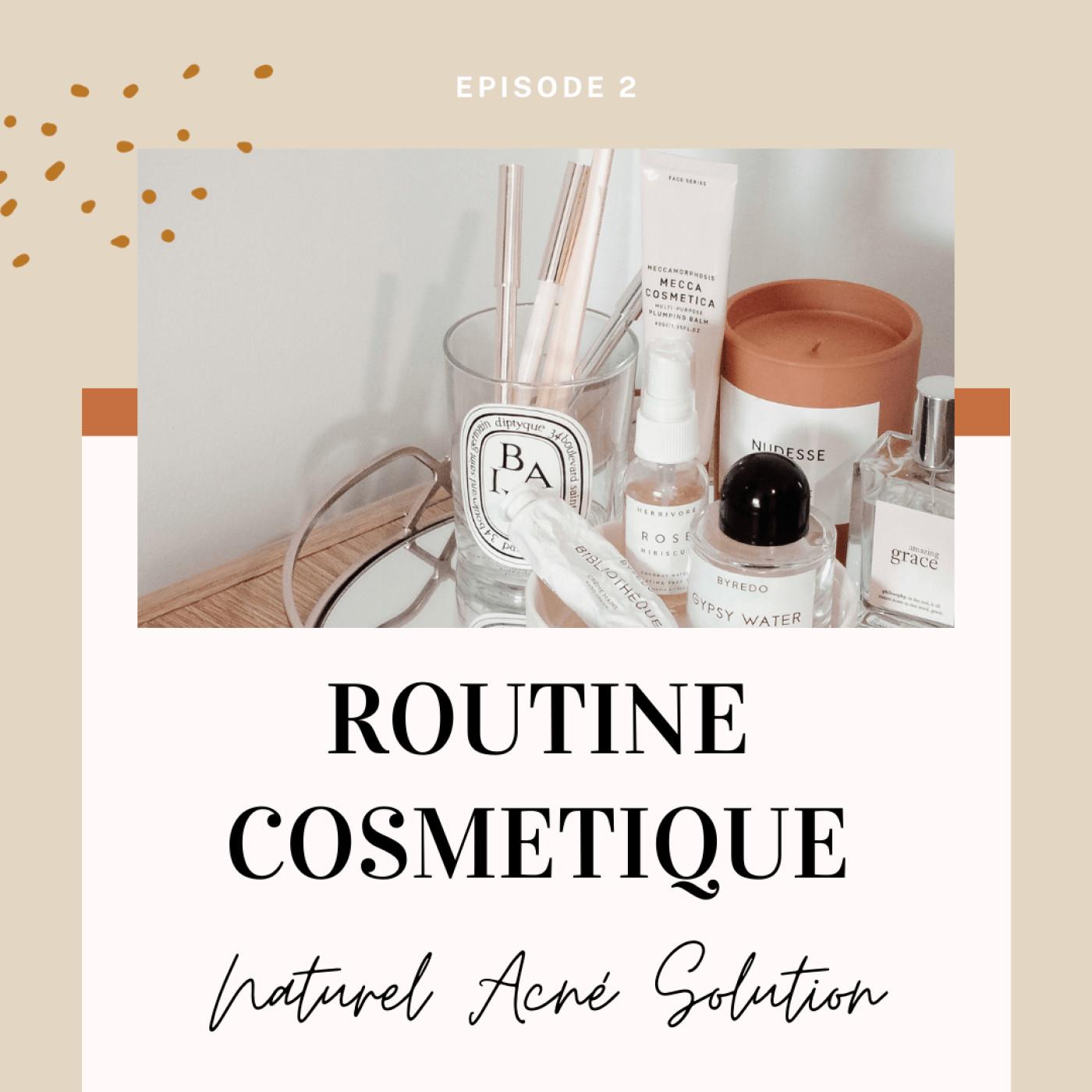 Episode 2 - Routine cosmétique