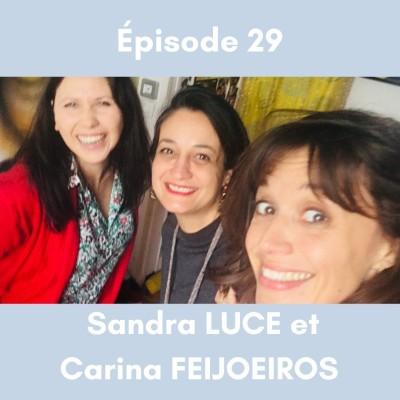 (29) CHANGER DE VIE (partie 2) - avec Carina Feijoeiro et Sandra Luce cover