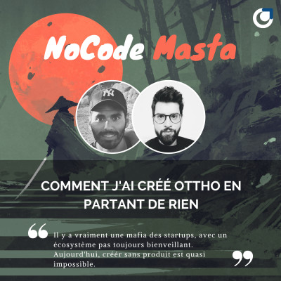 NoCode Masta : Interview inversé de Thibault Marty, CEO d'Ottho cover