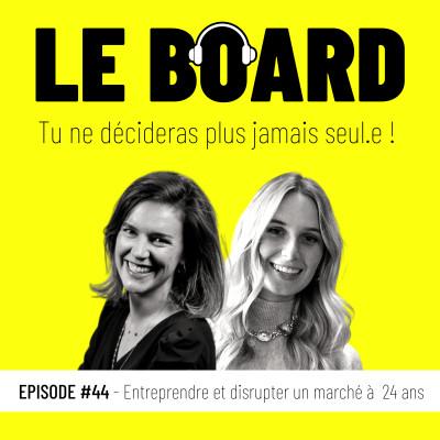 #44 - Entreprendre et disrupter son marché à 24 ans! cover
