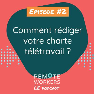 Episode 2 : comment rédiger votre charte télétravail cover