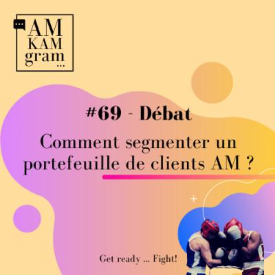 Episode 69 : Débat - Comment segmenter un portefeuille de clients AM ? cover