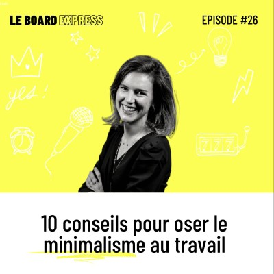 ⛩ Oser le minimalisme au travail I Le Board Express #26 cover