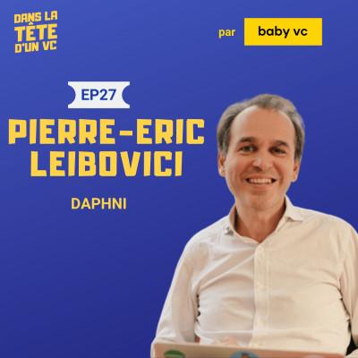 #27 Pierre-Eric Leibovici (Daphni) : Sur le processus de décision, daphnipolis et les startups for good cover
