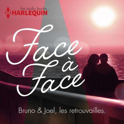 Episode n°13: Face à Face - Bruno & Joel, les retrouvailles cover