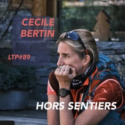 LTP#89 HORS SENTIERS AVEC CECILE BERTIN cover