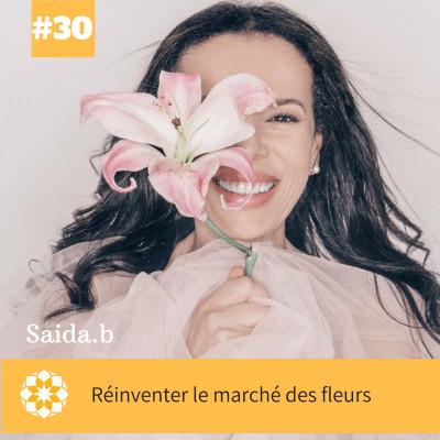 E#30 Réinventer le marché des fleurs avec Saida B. cover