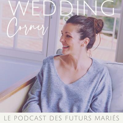 Wedding Corner - le Podcast des Futurs Mariés cover