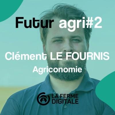 FuturAgri #2 - Clément Le Fournis (Agriconomie) cover