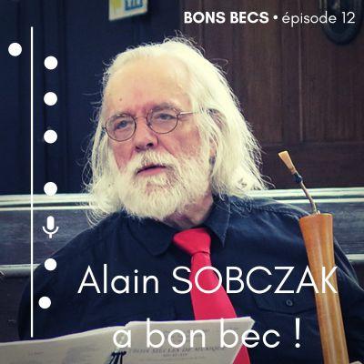 image Épisode 12 • Alain SOBCZAK a bon bec