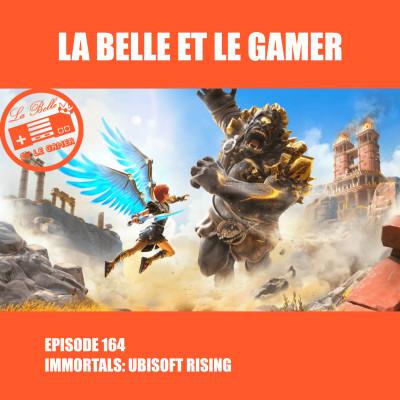 Episode 164: Immortals: Ubisoft Rising cover