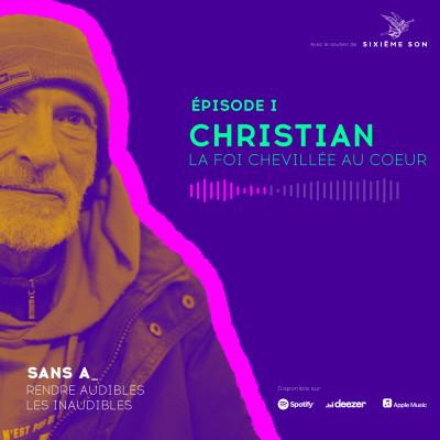 #1 - Christian, la foi chevillée au coeur cover