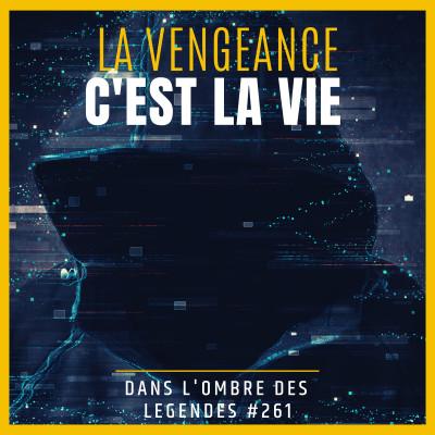 Dans l'ombre des légendes-261 La vengeance c'est la vie... cover