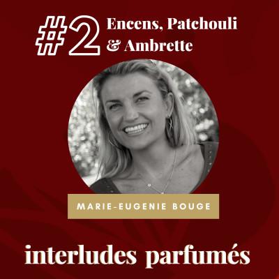 #2 L'Encens, le Patchouli & l'Ambrette cover