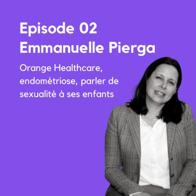 image EP.2 - Emmanuelle Pierga, Orange Healthcare, endométriose, parler de sexualité à ses enfants